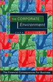 The Corporate Environment : The Financial Consequences for Business, Collier, John, 013355645X