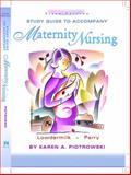 Study Guide to Accompany Maternity Nursing, Lowdermilk, Deitra Leonard and Perry, Shannon E., 0323016456