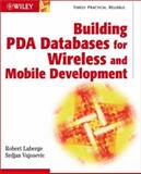 Building PDA Databases for Wireless and Mobile Development, Robert Laberge and Srdjan Vujosevic, 0471216453