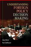 Understanding Foreign Policy Decision Making, Mintz, Alex and DeRouen, Karl, Jr., 0521876451