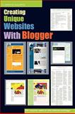 Creating Unique Websites with Blogger, Clarence Galapon, 055706645X
