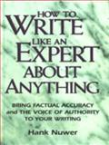How to Write Like an Expert About Anything, Nuwer, Hank, 0898796458