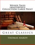 Wessex Tales (Masterpiece Collection) Large Print, Thomas Hardy, 1494296454