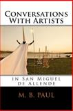 Conversations with Artists in San Miguel de Allende, M. Paul, 149474645X
