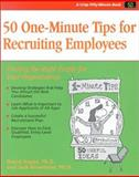 50 One- Minute Tips for Recruiting Employees : Finding the Right People for Your Organization, Hayes, David and NineMeier, Jack, 1560526459