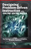 Designing Problem-Driven Instruction with Online Social Media, Kay Kyeong-Ju Seo and Debra A. Pellegrino, 161735645X