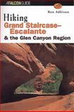 Hiking Grand Staircase-Escalante and the Glen Canyon Region, Ron Adkison, 1560446455