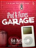 IPod and iTunes Garage, McElhearn, Kirk, 0131486454