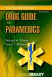 Drug Guide for Paramedics, Cherry, Richard A. and Bledsoe, Bryan E., 013193645X