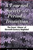 A Learned Society in a Period of Transition : The Sunni 'Ulama' of Eleventh-Century Baghdad, Ephrat, Daphna, 079144645X