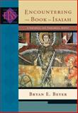 Encountering the Book of Isaiah : A Historical and Theological Survey, Beyer, Bryan E. and Beyer, Bryan, 0801026458