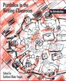 Portfolios in the Writing Classroom : An Introduction, , 0814136451