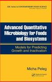 Advanced Quantitative Microbiology for Foods and Biosystems : Models for Predicting Growth and Inactivation, Peleg, Micha, 0849336457
