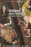 Ireland since 1690 : A Concise History, Douglas, Roy and Harte, Liam, 0856406457