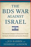 The BDS War Against Israel, Jed Babbin, 1499606451