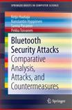 Bluetooth Security Attacks : Comparative Analysis, Attacks, and Countermeasures, Haataja, Keijo and Hypponen, Konstantin, 3642406459