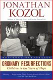 Ordinary Resurrections, Jonathan Kozol, 0060956453
