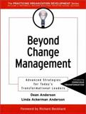 Beyond Change Management : Advanced Strategies for Today's Transformational Leaders, Anderson, Dean W. and Anderson, Linda Ackerman, 0787956457