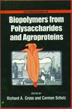 Biopolymers from Polysaccharides and Agroproteins, , 0841236453