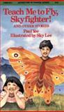 Teach Me to Fly, Skyfighter!, Paul Yee, 0888626452
