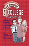 You Can Survive College - We Did!, Beverly P. Faaborg and Tony Faaborg, 0932796451