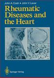 Rheumatic Diseases and the Heart, Cosh, John A. and Lever, John V., 1447116453