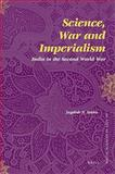 Science, War and Imperialism : India in the Second World War, Sinha, Jagdish N., 9004166459