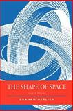 The Shape of Space, Nerlich, Graham, 0521456452