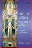 The Cult of Saint Catherine of Siena : A Study in Civil Religion, Parsons, Gerald, 0754656454