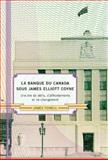 La Banque du Canada Sous James Eliot Coyne : Une Ere de Defis, d'Affrontements et de Changement, Powell, James, 0773536450
