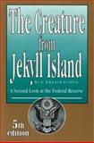 The Creature from Jekyll Island, G. Edward Griffin, 091298645X