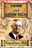 THINK and GROW RICH, Napoleon Hill, 1479196452