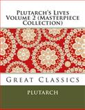 Plutarch's Lives Volume 2 (Masterpiece Collection), Plutarch, 1493646451