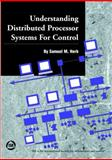 Understanding Distributed Processor Systems for Control, Herb, S. M., 1556176457