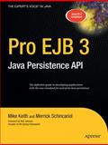 Pro EJB 3 : Java Persistence API, Schincariol, Merrick and Keith, Mike, 1590596455