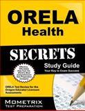 ORELA Health Secrets Study Guide : ORELA Test Review for the Oregon Educator Licensure Assessments, ORELA Exam Secrets Test Prep Team, 1614036454
