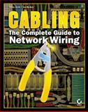 Cabling : The Complete Guide to Network Wiring, Groth, David, 0782126456