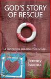 God's Story of Rescue, Jeremy Bouma, 1478266457