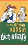 The New Dinkum Aussie Dictionary, Richard Beckett, 1864366451