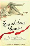 Scandalous Women, Elizabeth Kerri Mahon, 0399536450