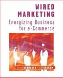 Wired Marketing : Energizing Business for E-Commerce, Hardaker, Glenn and Graham, Gary, 0471496456