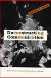 Deconstructing Communication : Representation, Subject, and Economies of Exchange, Chang, Briankle G., 0816626456