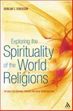 Exploring the Spirituality of the World Religions : The Quest for Personal, Spiritual and Social Transformation, Ferguson, Duncan S., 1441146458