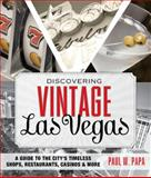 Discovering Vintage Las Vegas, Paul W. Papa, 1493006452