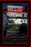 The Trip to Thrill, ayush tiwari, 1493796453