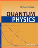 Quantum Physics, Scheck, Florian, 3540256458
