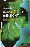 From Sunlight to Insight : Jan IngenHousz, the Discovery of Photosynthesis, Magiels, Geerdt, 905487645X