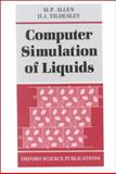Computer Simulation of Liquids, Allen, M. P. and Tildesley, D. J., 0198556454
