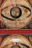Heavenly Errors : Misconceptions about the Real Nature of the Universe, Comins, Neil F., 0231116454