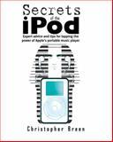 Secrets of the I-Pod, Christopher Breen, 0321136454
